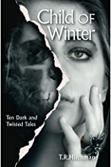 Child of Winter: Ten Dark and Twisted Tales Kindle Edition