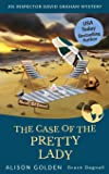 The Case of the Pretty Lady (An Inspector David Graham Mystery)