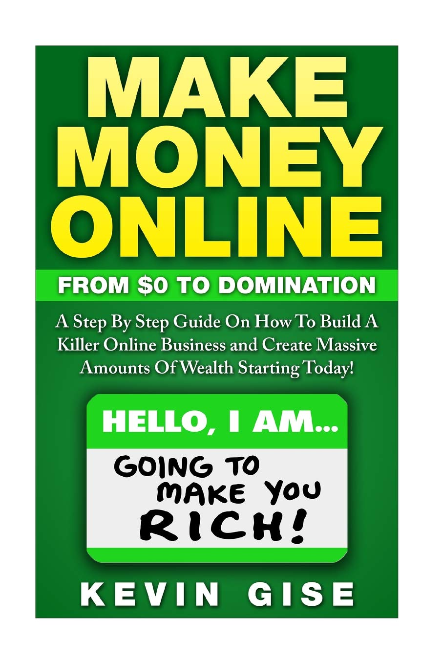 c4e077399e1 Make Money Online  From Zero To Domination. A Step By Step Guide On ...