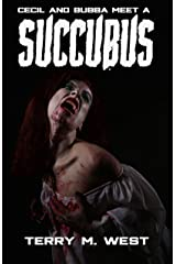 Cecil & Bubba meet a Succubus: A Short Horror/Comedy Tale Kindle Edition