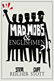 Mad Mobs and Englishmen?: Myths and realities of the 2011 riots