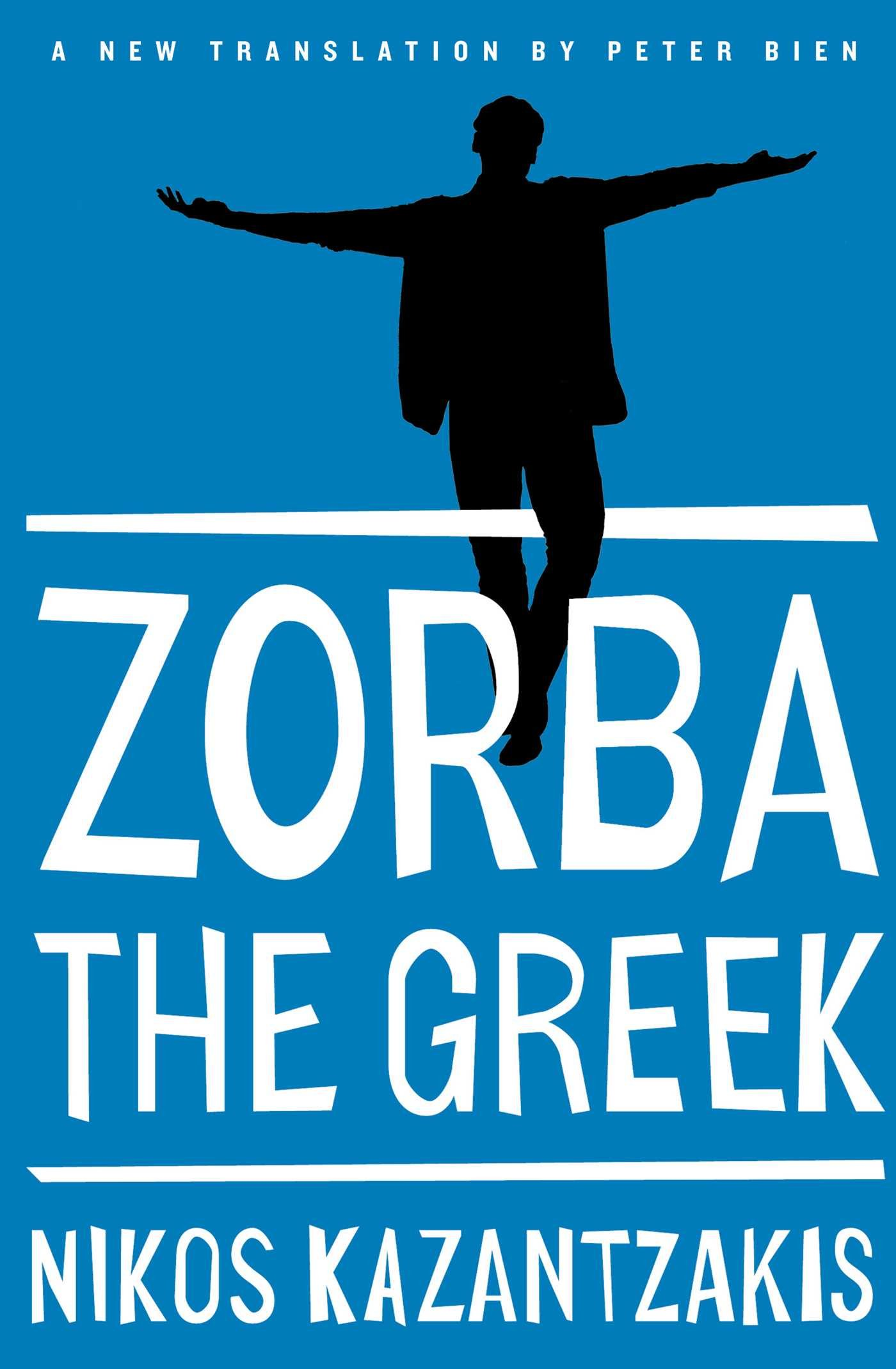 Zorba the Greek: Nikos Kazantzakis, Peter Bien: 9781476782812 ...