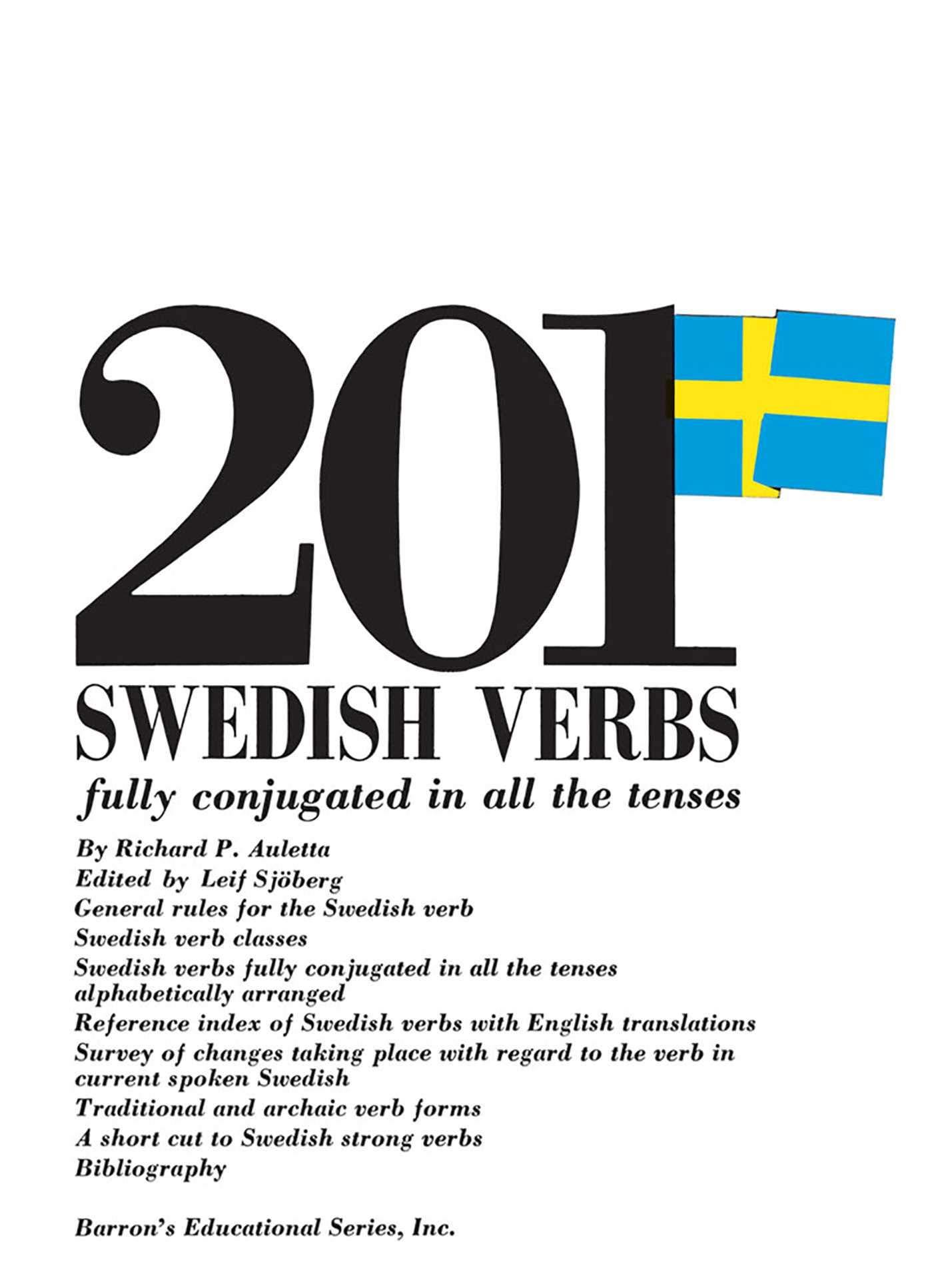 201 Swedish Verbs: Fully Conjugated in All the Tenses: Richard Auletta,  Leif Sjoberg: 9780812005288: Books - Amazon.ca