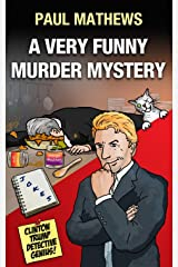 A Very Funny Murder Mystery: A British Comedy Spoof (Clinton Trump Detective Genius Book 1) Kindle Edition