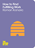 How to Find Fulfilling Work (The School of Life)