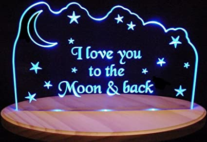 I Love You To The Moon & Back Acrylic Lighted Edge Lit LED Sign