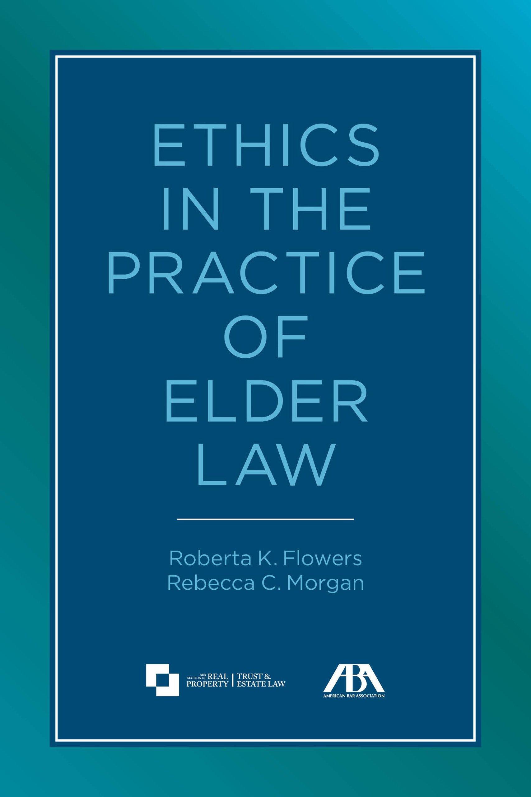 Ethics in the Practice of Elder Law
