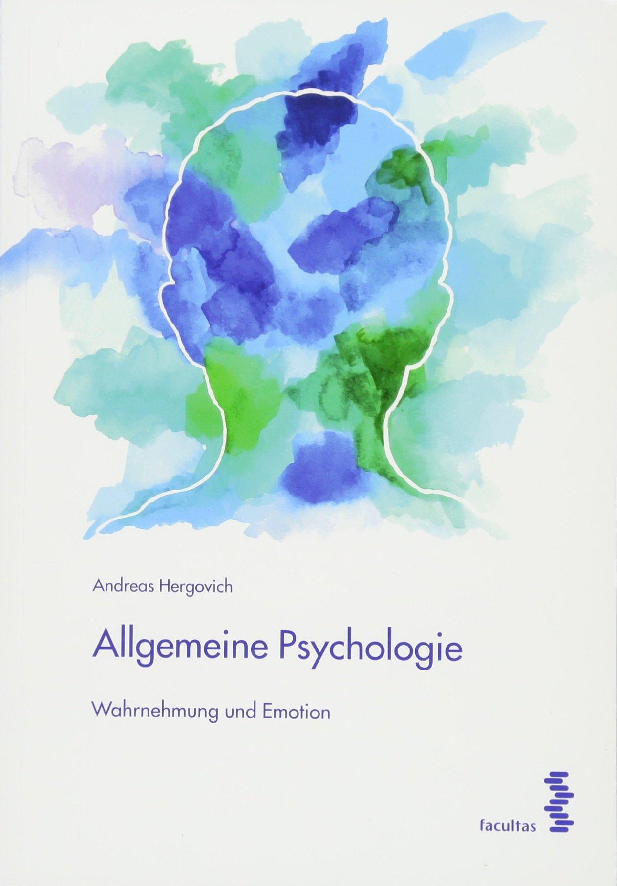 Allgemeine Psychologie: Wahrnehmung und Emotion