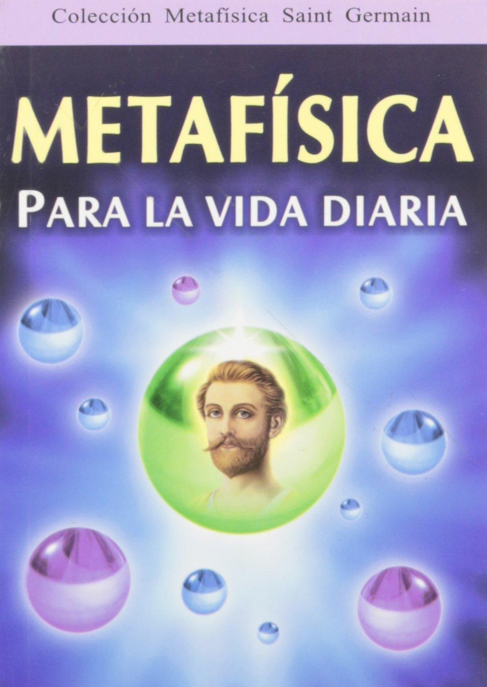 Metafisica Para La Vida Diaria Spanish Edition St Germain