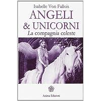 Angeli & Unicorni. La compagnia celeste