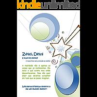 Zeus, Deus, e outros mitos!: Criando filhos sem a opressão da religião. (Liberdade de Escolha Livro 1)