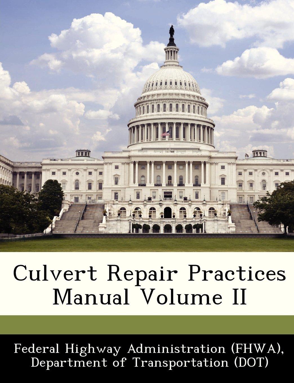 Culvert Repair Practices Manual Volume II pdf epub