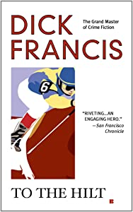 To the Hilt (A Dick Francis Novel)