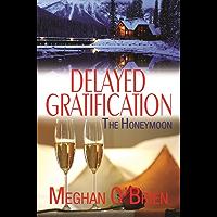 Delayed Gratification (Wedding Novellas Book 4)