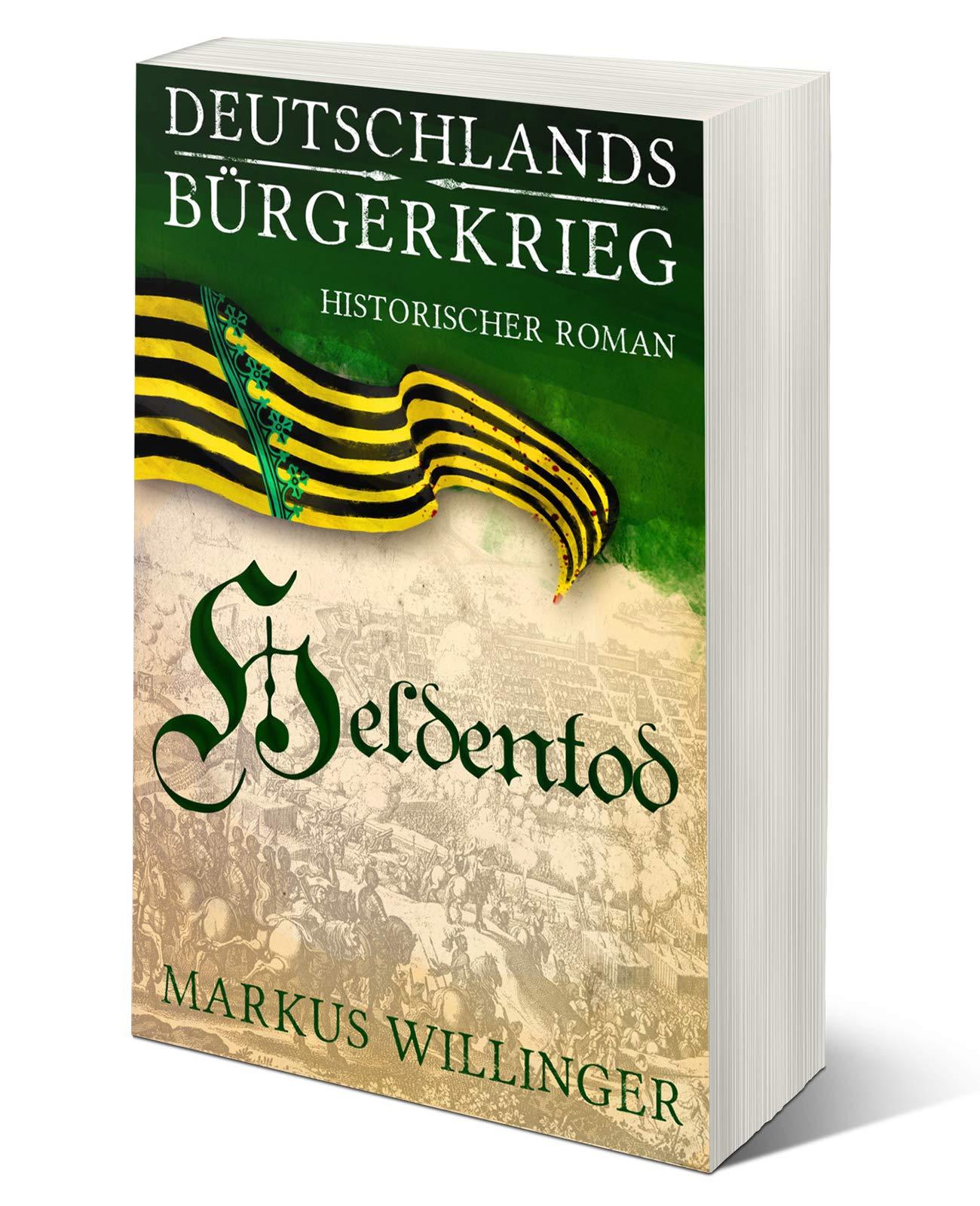 Heldentod (Die Deutschlands Bürgerkrieg Saga 3) (German Edition)