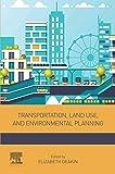 Transportation, Land Use, and Environmental