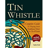 Image for Tin Whistle - A Complete Guide to Playing Irish Traditional Music on the Whistle