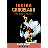 Inside Graceland: Elvis' Maid Remembers