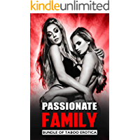 Passionate Family (Bundle of Taboo Erotica)