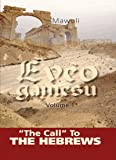 """The Call"" to the Hebrews: Volume 1: Eveo Gamesu"