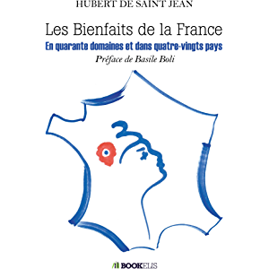 Les bienfaits de la France (French Edition)