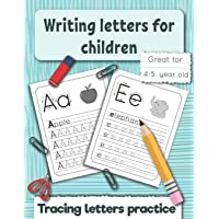 Writing letters for children: Tracing letters practice for preschoolers and kindergarten. Great fo 4 -5 year old.: 1