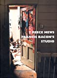 7 Reece Mews: Francis Bacon's Studio