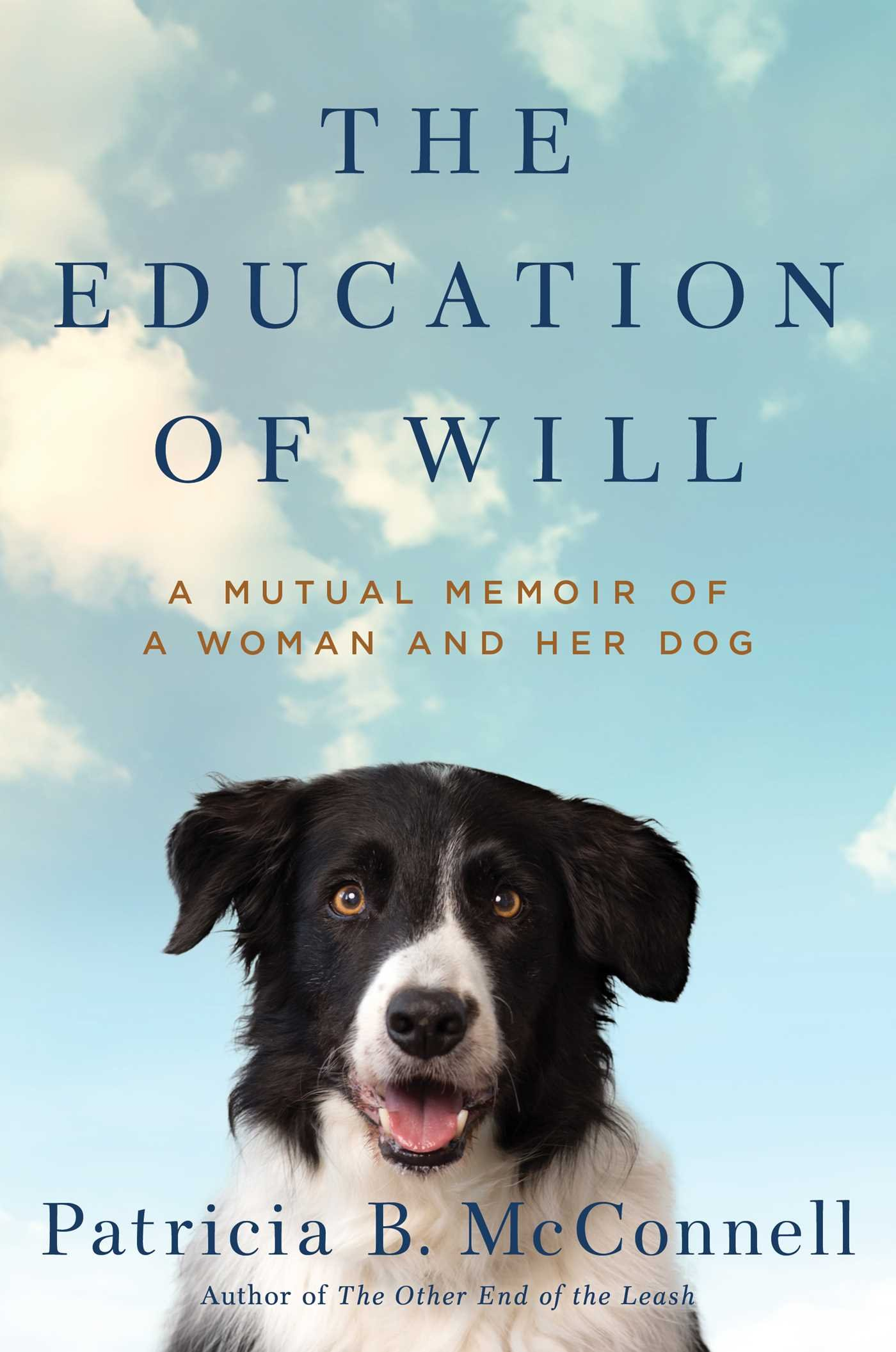 The Education Of Will: A Mutual Memoir Of A Woman And Her Dog: Patricia B  Mcconnell: 9781501150159: Amazon: Books