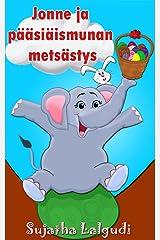 Children's Finnish book: Jonne ja pääsiäismunan metsästys: (Finnish Edition) Finnish Picture book for children. Kids Finnish book. Easter book in Finnish ... in Finnish (Finnish books for children 10) Kindle Edition