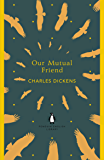 Our Mutual Friend (Penguin English Library)