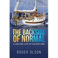 The Backside of Normal: A Sailing Life of Adventure