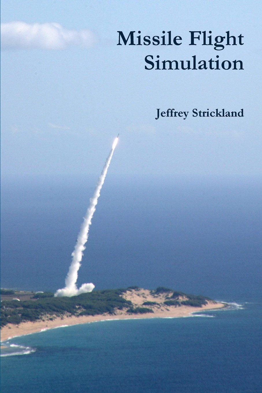 Missile Flight Simulation: Amazon co uk: Jeffrey Strickland