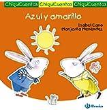 Azul y amarillo (Castellano - A Partir De 3 Años - Cuentos - Chiquicuentos)