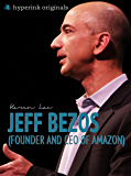 Jeff Bezos (Founder and CEO of Amazon)
