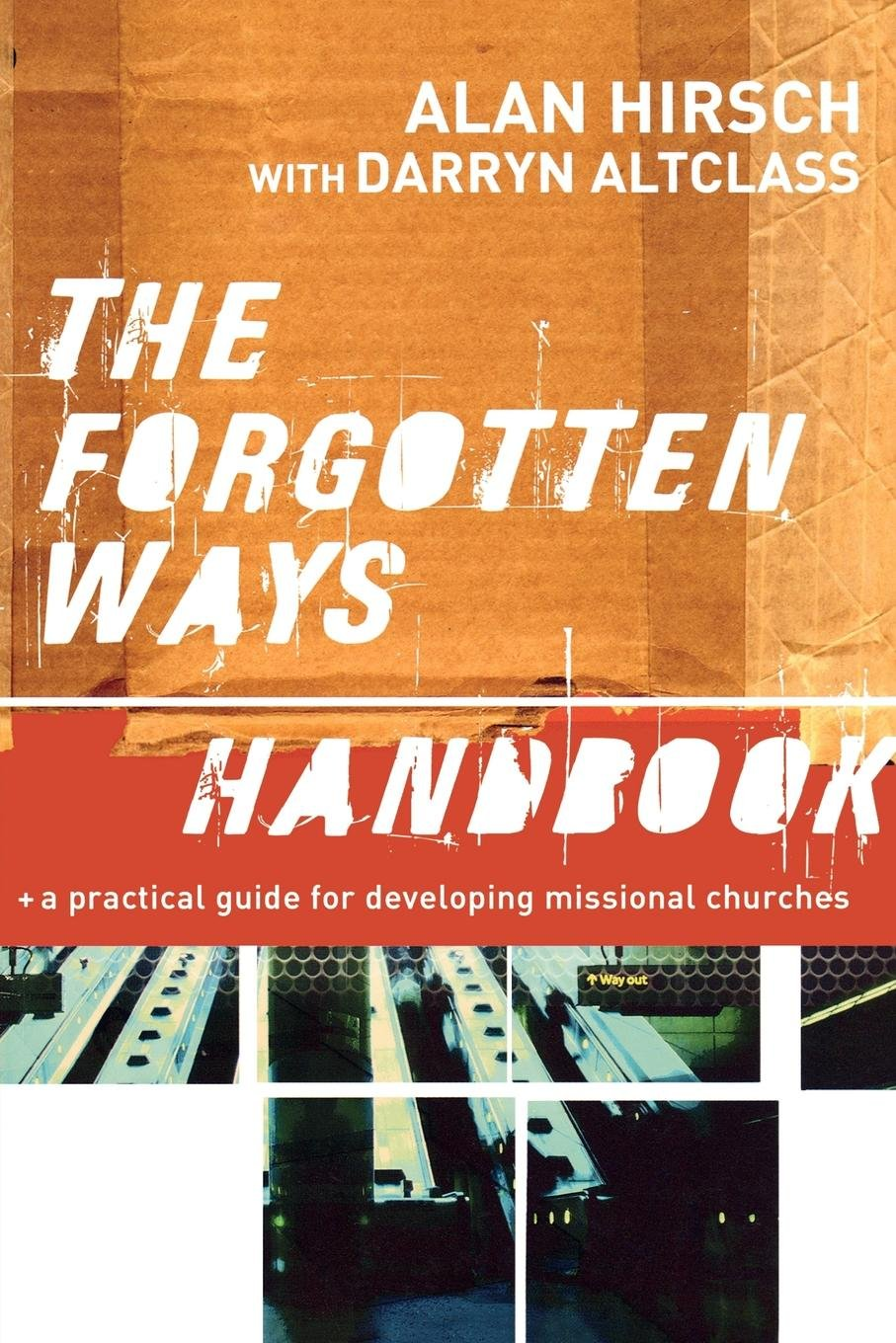 Read Online The Forgotten Ways Handbook: A Practical Guide for Developing Missional Churches pdf epub
