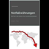 Notfallwährungen: Wie Sie in der totalen Krise handelsfähig bleiben (German Edition)