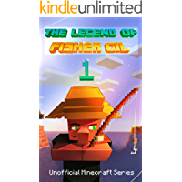 The Legend of Fisher Gil: Book 1 (An Unofficial Minecraft Series) (The Legend of Fisher Gil (An Unofficial Minecraft…