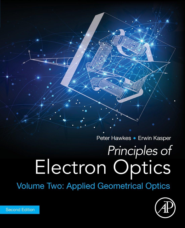 Principles of Electron Optics, Volume 2: Applied Geometrical Optics: Amazon.es: Hawkes, Peter W., Kasper, Erwin: Libros en idiomas extranjeros