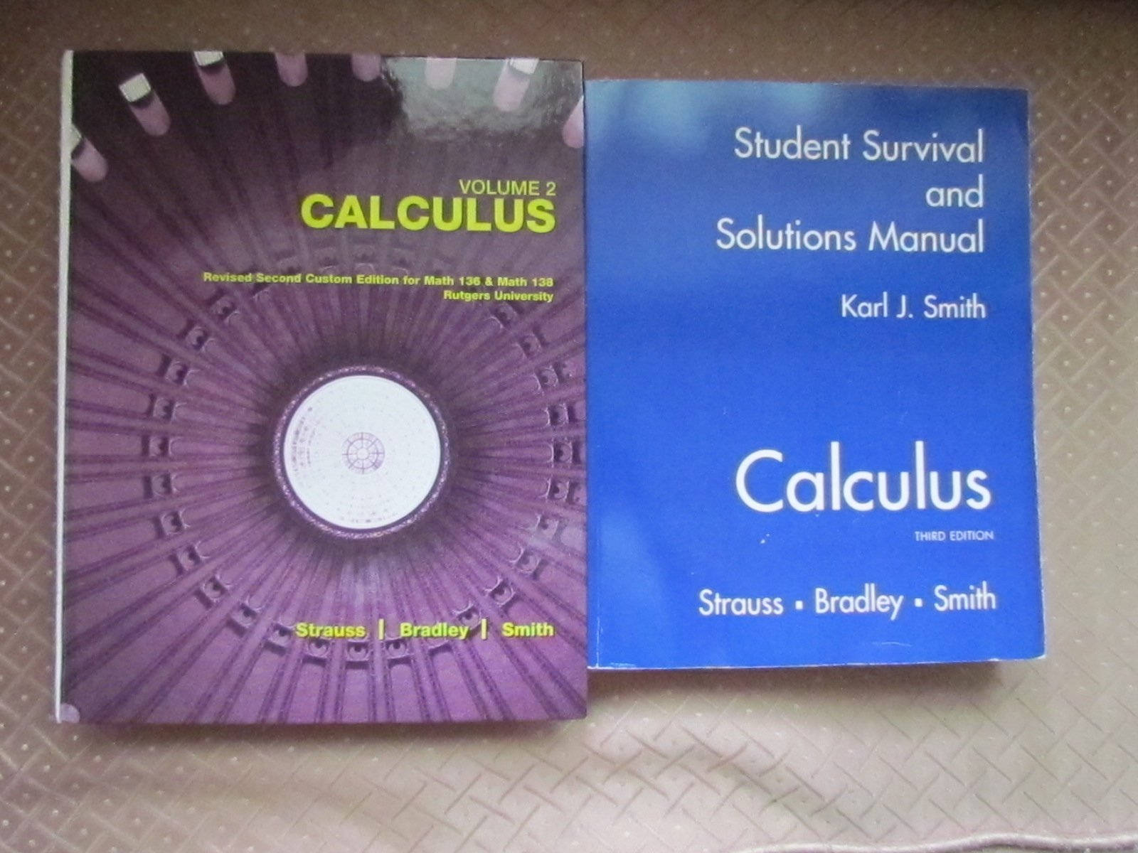 Calculus Revised Second Custom Edition for Math 136 & Math 138 Rutgers  University VOLUME 2 + Solutions Manual (2): Strauss Bradley Smith:  9780536518200: ...