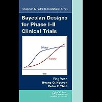 Bayesian Designs for Phase I-II Clinical Trials (Chapman & Hall/CRC Biostatistics Series Book 92)