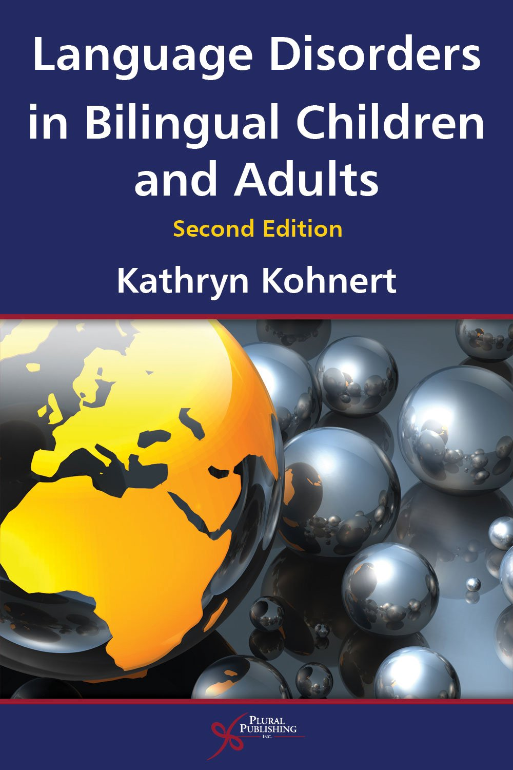 Language Disorders in Bilingual Children and Adults, Second Edition by Plural Publishing, Inc.