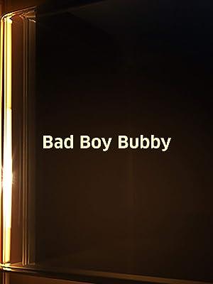 Watch Bad Boy Bubby Prime Video