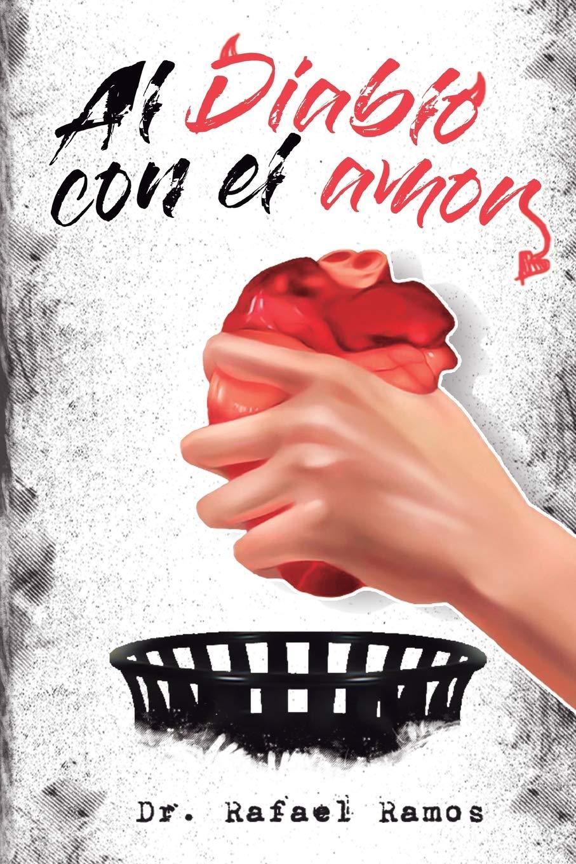 Al Diablo Con El Amor: Una Visión Sana Del Amor Imperfecto: Amazon ...