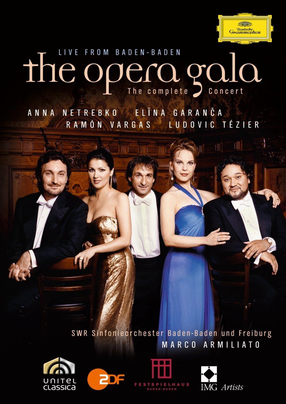 The Opera Gala: Live From Baden-Baden Elina Garanca Ludovic T zier SWR Ramón Vargas