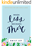 When Less Becomes More: Making Space for Slow, Simple, and Good