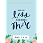 When Less Becomes More: Making Space for Slow, Simple, and Good (English Edition)