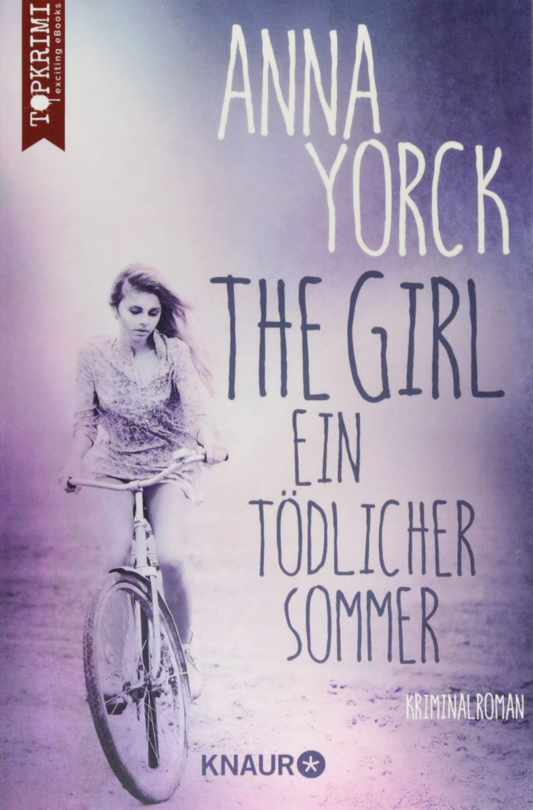 The Girl - ein tödlicher Sommer: Kriminalroman