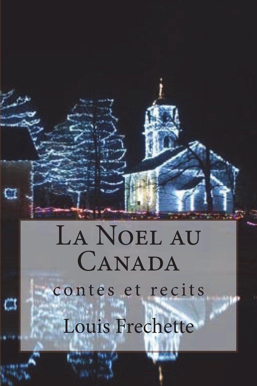 Noel Au Canada Buy La Noel au Canada: contes et recits Book Online at Low Prices
