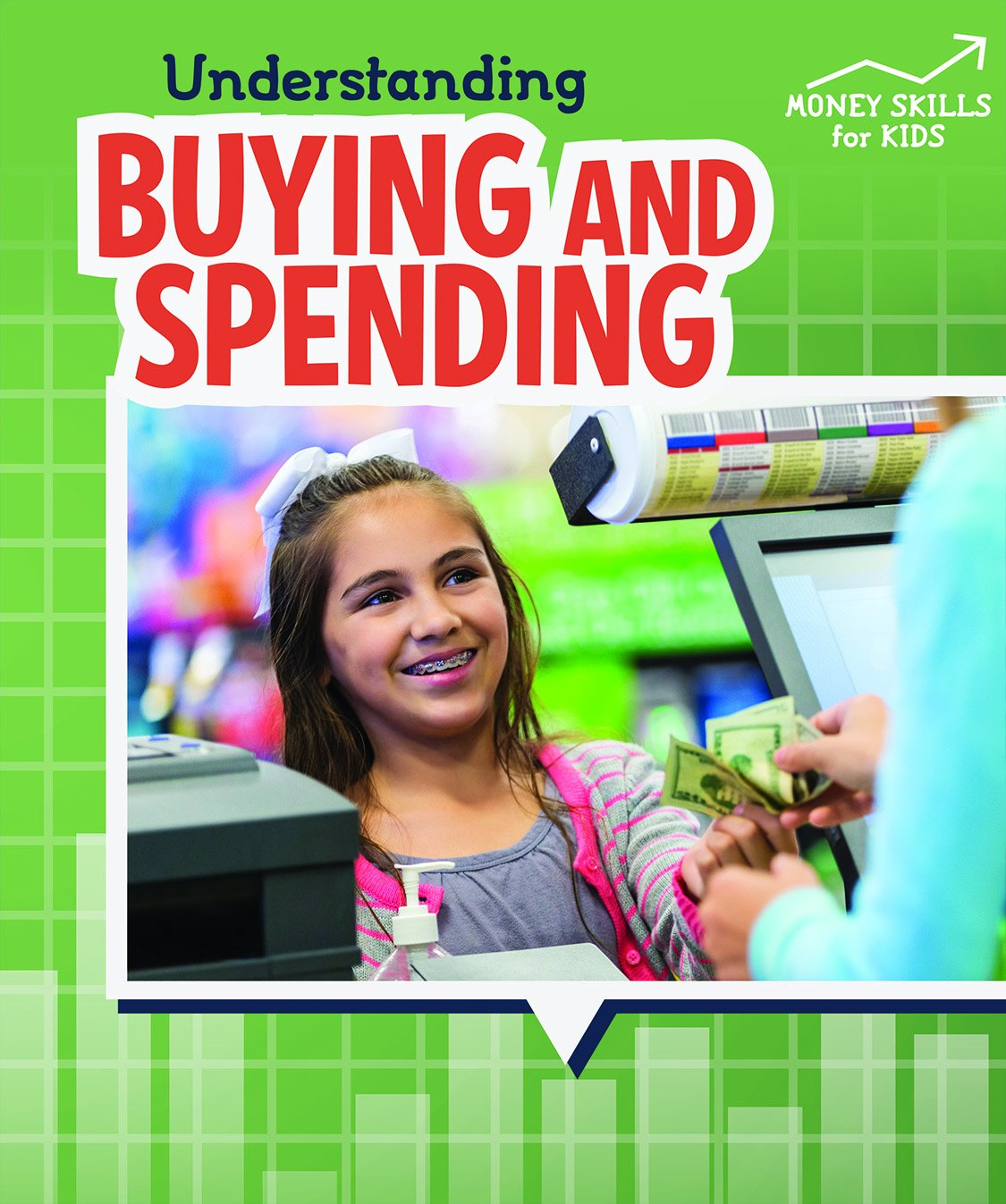 Understanding Buying and Spending (Money Skills for Kids)