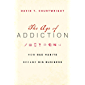 The Age of Addiction: How Bad Habits Became Big Business